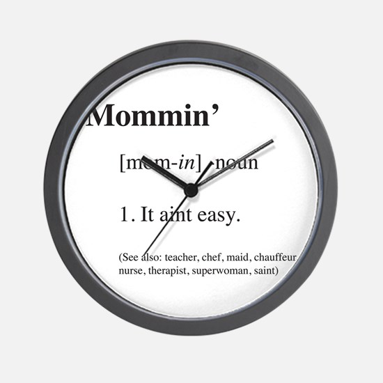 Mommin' It aint easy Wall Clock