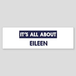 All about EILEEN Bumper Sticker