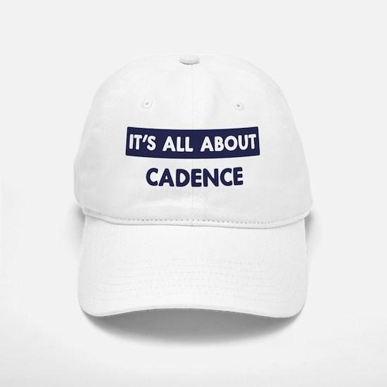 All about CADENCE Baseball Baseball Cap