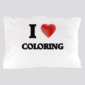 I Love COLORING Pillow Case