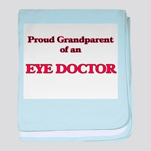 Proud Grandparent of a Eye Doctor baby blanket