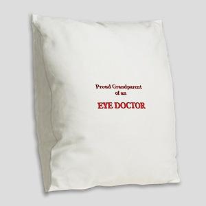 Proud Grandparent of a Eye Doc Burlap Throw Pillow