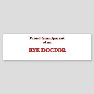 Proud Grandparent of a Eye Doctor Bumper Sticker
