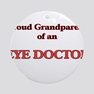Proud Grandparent of a Eye Doctor Round Ornament