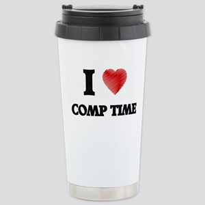 comp time Stainless Steel Travel Mug