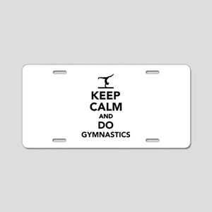 Keep calm and do gymnastics Aluminum License Plate