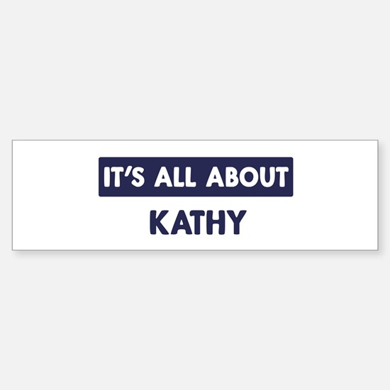 All about KATHY Bumper Bumper Bumper Sticker