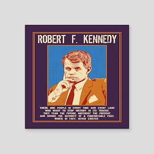 "Robert Kennedy -Future Square Sticker 3"" x 3"""