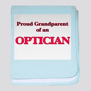 Proud Grandparent of a Optician baby blanket