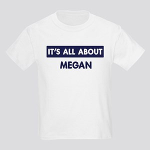 All about MEGAN Kids Light T-Shirt