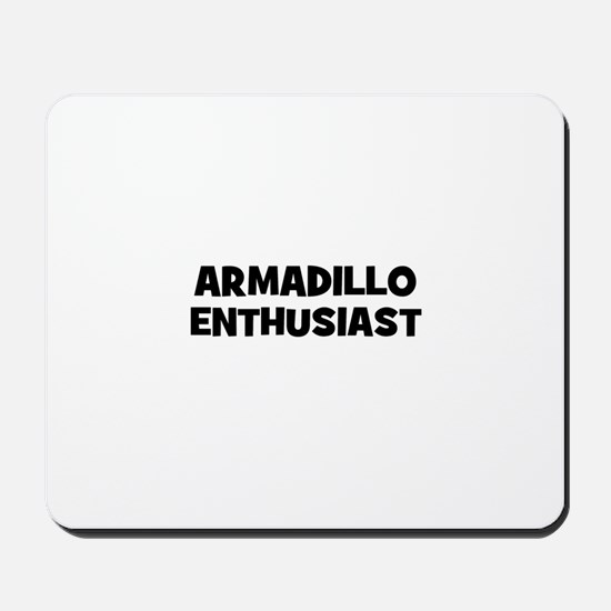 armadillo enthusiast Mousepad