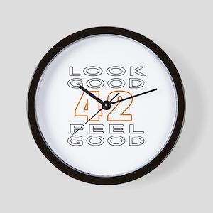 42 Feel Good Look Good Wall Clock