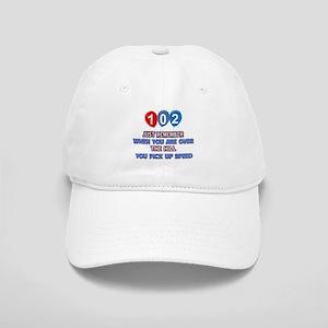 102 year old designs Cap