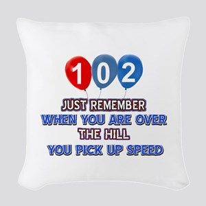 102 year old designs Woven Throw Pillow