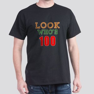 Look Who's 100 Dark T-Shirt