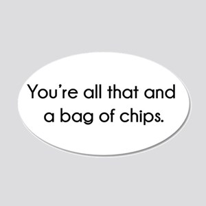 You're All That And A Bag of 20x12 Oval Wall Decal