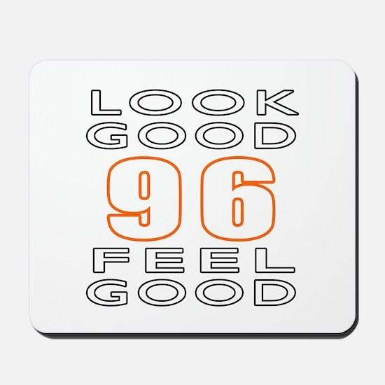 96 Look Good Feel Good Mousepad