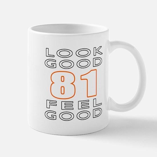 81 Look Good Feel Good Mug