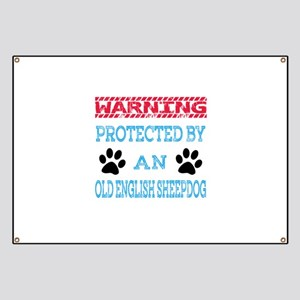 Warning Protected by an Old English Sheepdo Banner