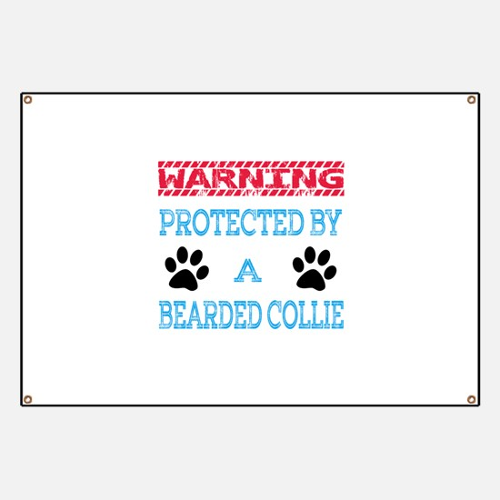 Warning Protected by a Bearded Collie Banner