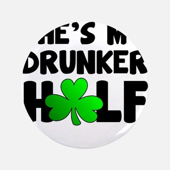She's My Drunker Half Button