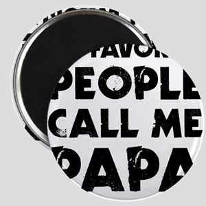 My Favorite People Call Me Papa Magnets