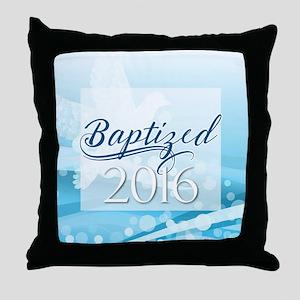Baptized 2016 Throw Pillow
