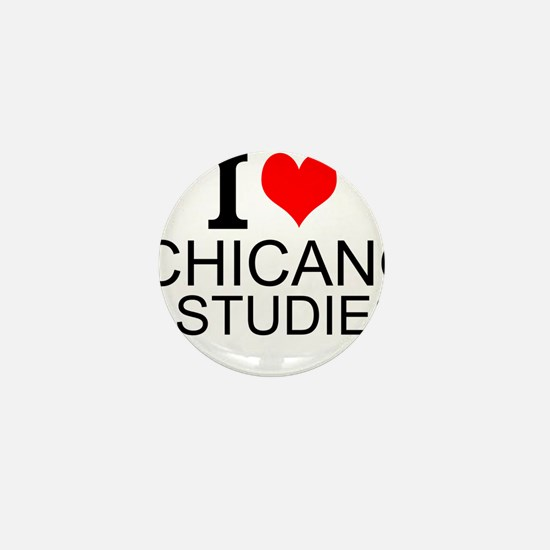 I Love Chicano Studies Mini Button