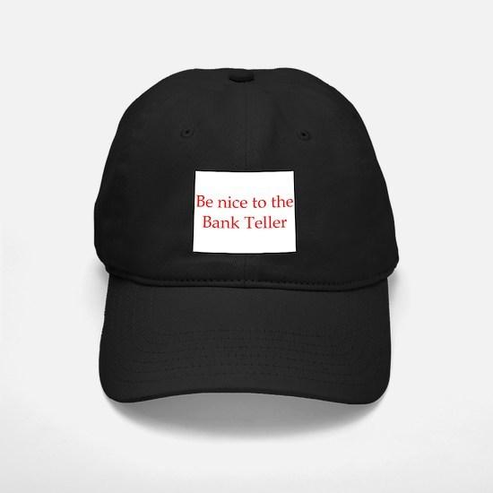 Bank Teller Baseball Hat