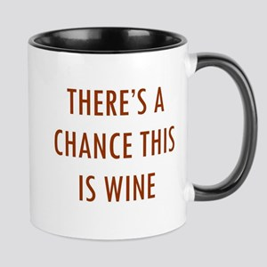 There's a Chance This is Wine Mugs
