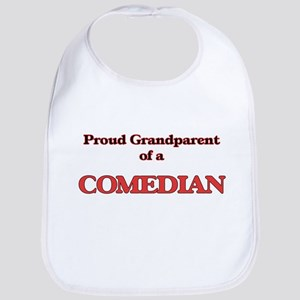 Proud Grandparent of a Comedian Bib