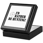 I'd Rather Be Hunting Keepsake Box