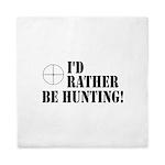 I'd Rather Be Hunting Queen Duvet