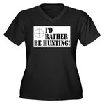 I'd Rather Be Hunting Plus Size T-Shirt