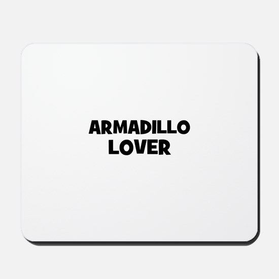 armadillo lover Mousepad