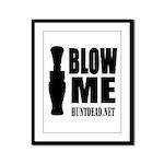Blow Me Framed Panel Print
