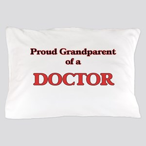 Proud Grandparent of a Doctor Pillow Case
