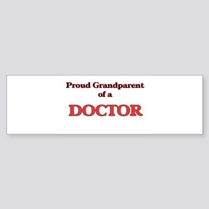 Proud Grandparent of a Doctor Bumper Sticker
