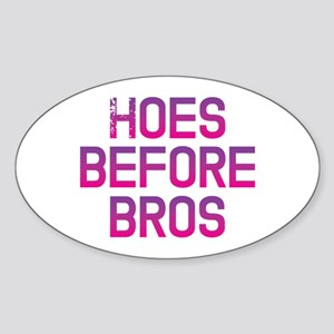 Hoes before bros Sticker