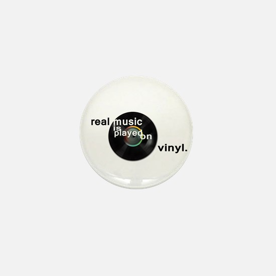 Real music is played om vinyl Mini Button