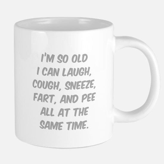 I'm so old Mugs