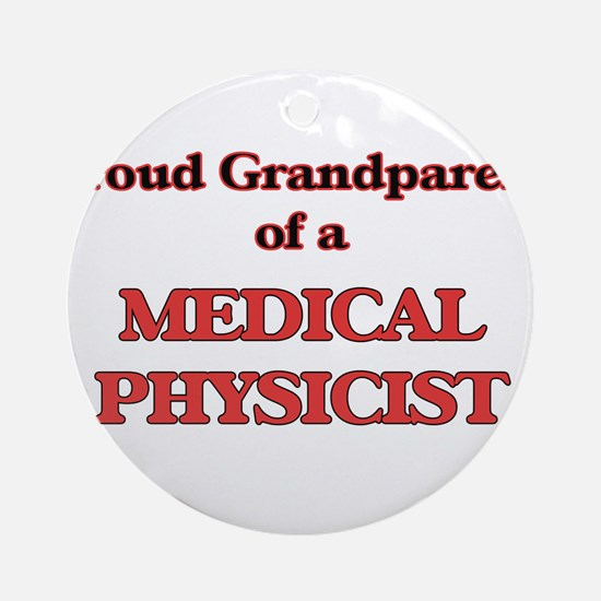 Proud Grandparent of a Medical Phys Round Ornament