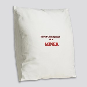 Proud Grandparent of a Miner Burlap Throw Pillow