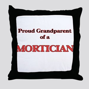 Proud Grandparent of a Mortician Throw Pillow