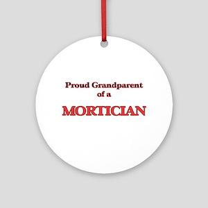 Proud Grandparent of a Mortician Round Ornament