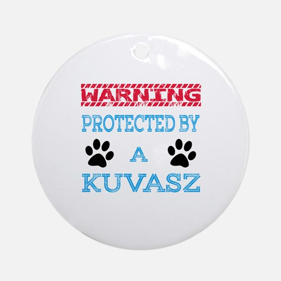 Warning Protected by a Kuvasz Round Ornament