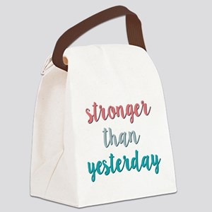 Stronger Than Yesterday Canvas Lunch Bag
