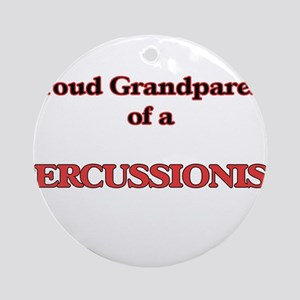 Proud Grandparent of a Percussionis Round Ornament