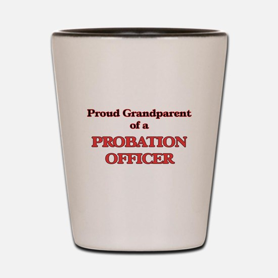 Proud Grandparent of a Probation Office Shot Glass