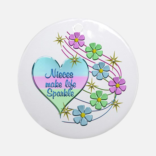 Nieces Make Life Sparkle Round Ornament